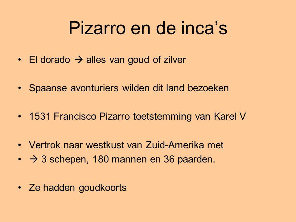 Pizarro en de inca's El dorado  alles van goud of zilver