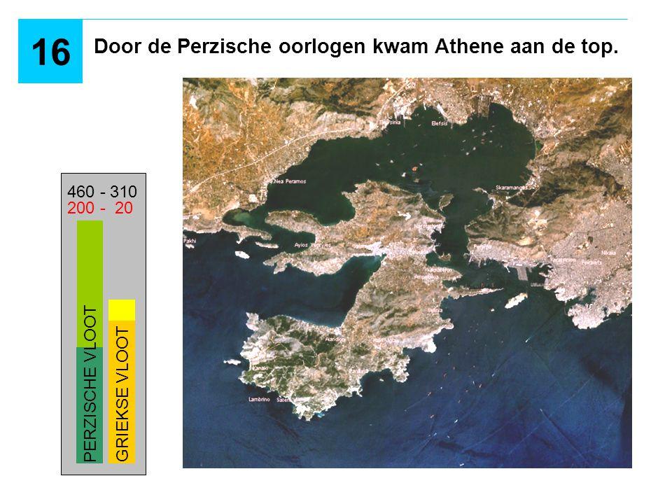 16 Door de Perzische oorlogen kwam Athene aan de top. 460 - 310