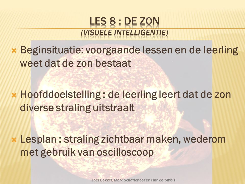 Les 8 : De zon (visuele intelligentie)