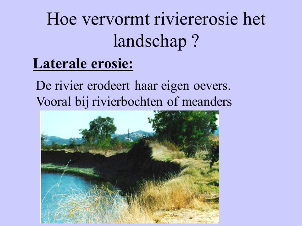 Hoe vervormt riviererosie het landschap