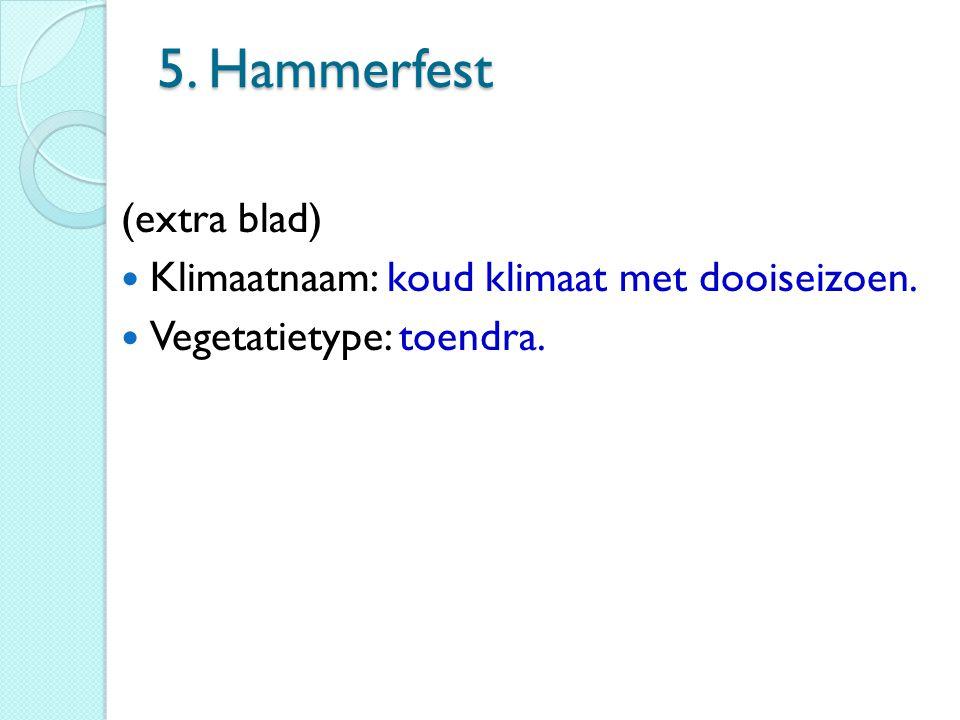 5. Hammerfest (extra blad) Klimaatnaam: koud klimaat met dooiseizoen.