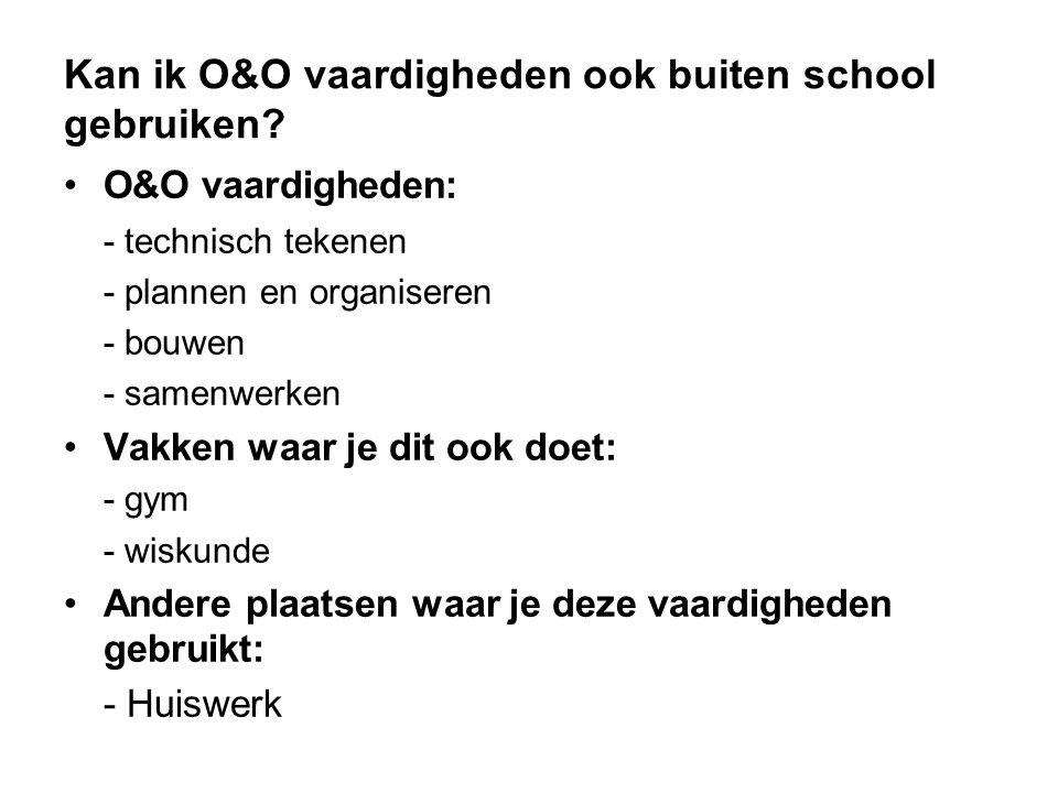 Kan ik O&O vaardigheden ook buiten school gebruiken