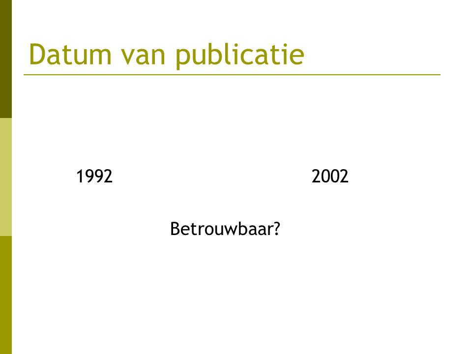 Datum van publicatie 1992 2002 Betrouwbaar