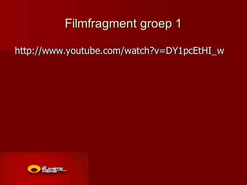 Filmfragment groep 1 http://www.youtube.com/watch v=DY1pcEtHI_w