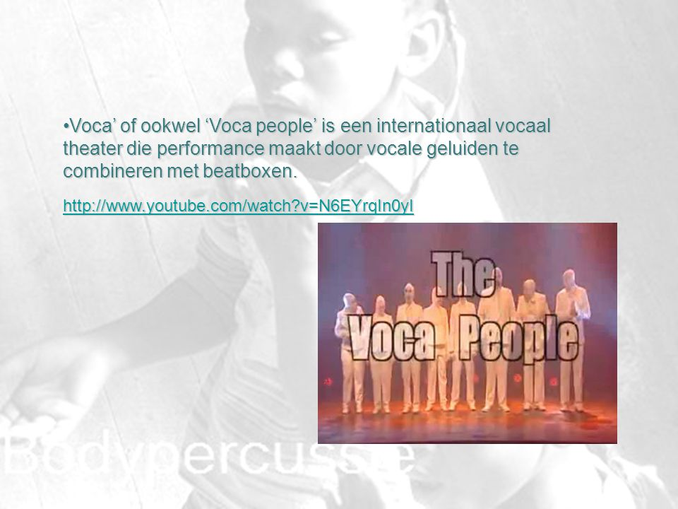 Voca Voca' of ookwel 'Voca people' is een internationaal vocaal theater die performance maakt door vocale geluiden te combineren met beatboxen.