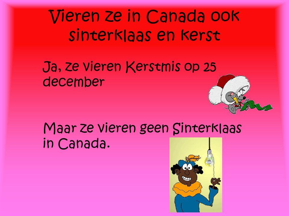 Vieren ze in Canada ook sinterklaas en kerst