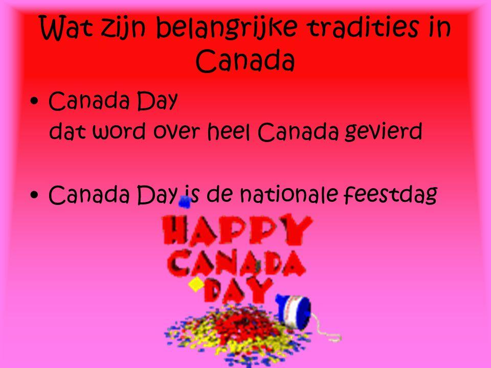Wat zijn belangrijke tradities in Canada