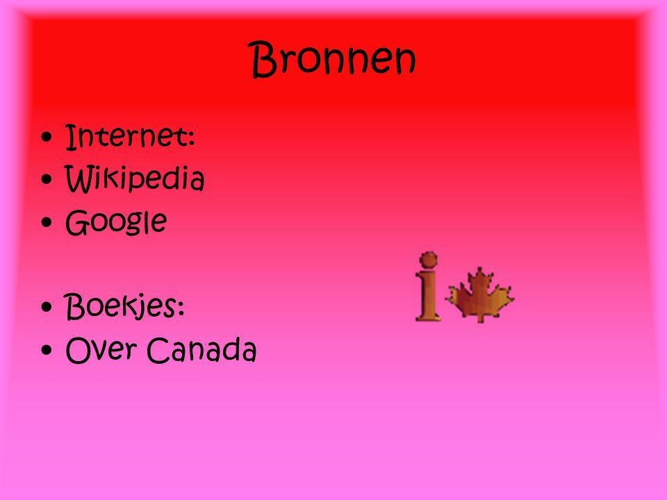 Bronnen Internet: Wikipedia Google Boekjes: Over Canada