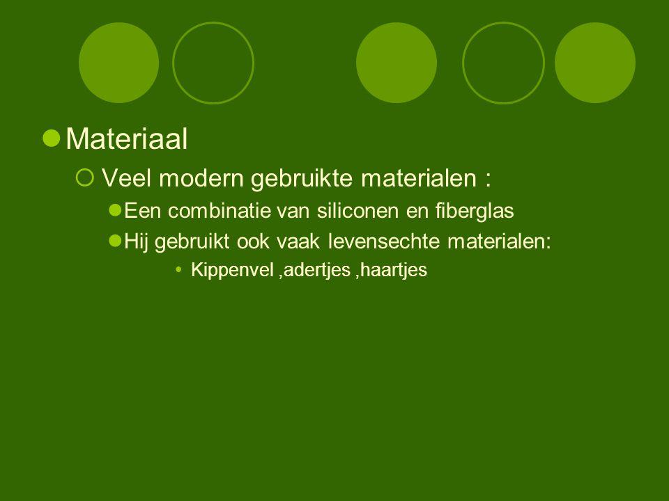 Materiaal Veel modern gebruikte materialen :