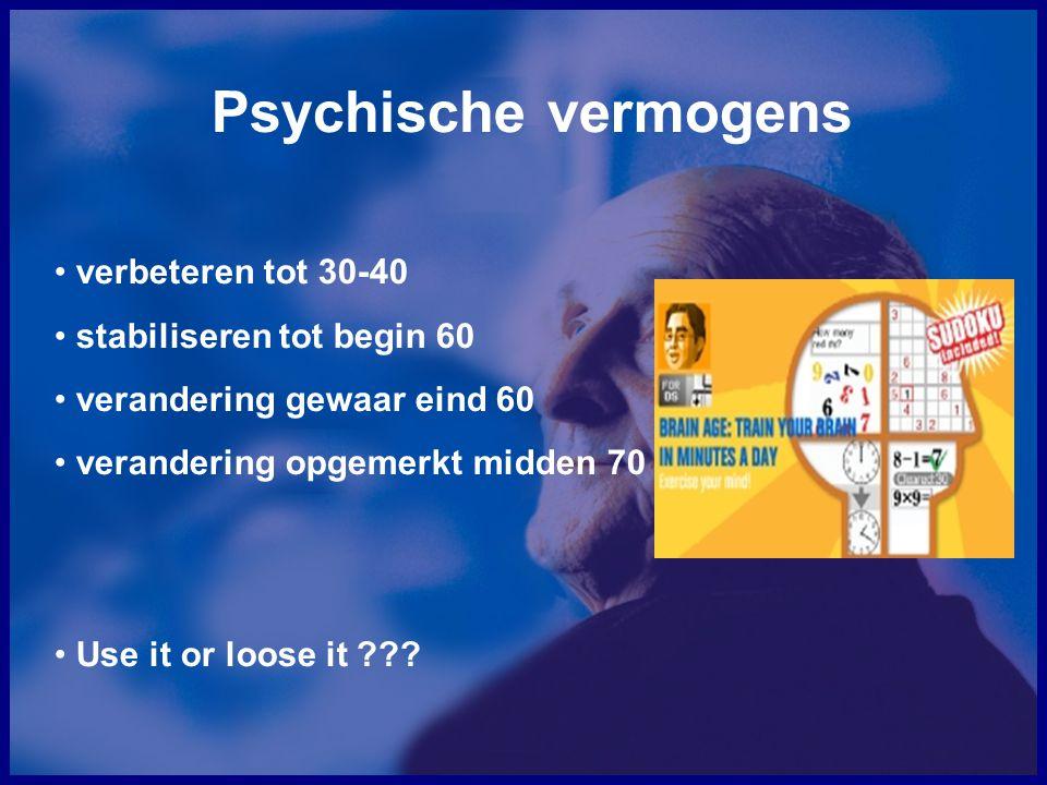 Psychische vermogens verbeteren tot 30-40 stabiliseren tot begin 60