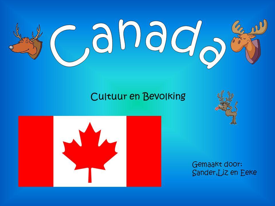 Canada Cultuur en Bevolking Gemaakt door: Sander,Liz en Eeke