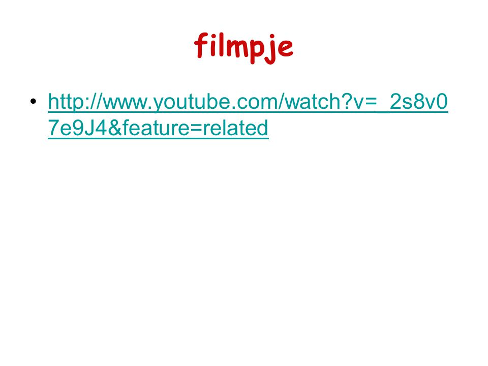 filmpje http://www.youtube.com/watch v=_2s8v07e9J4&feature=related