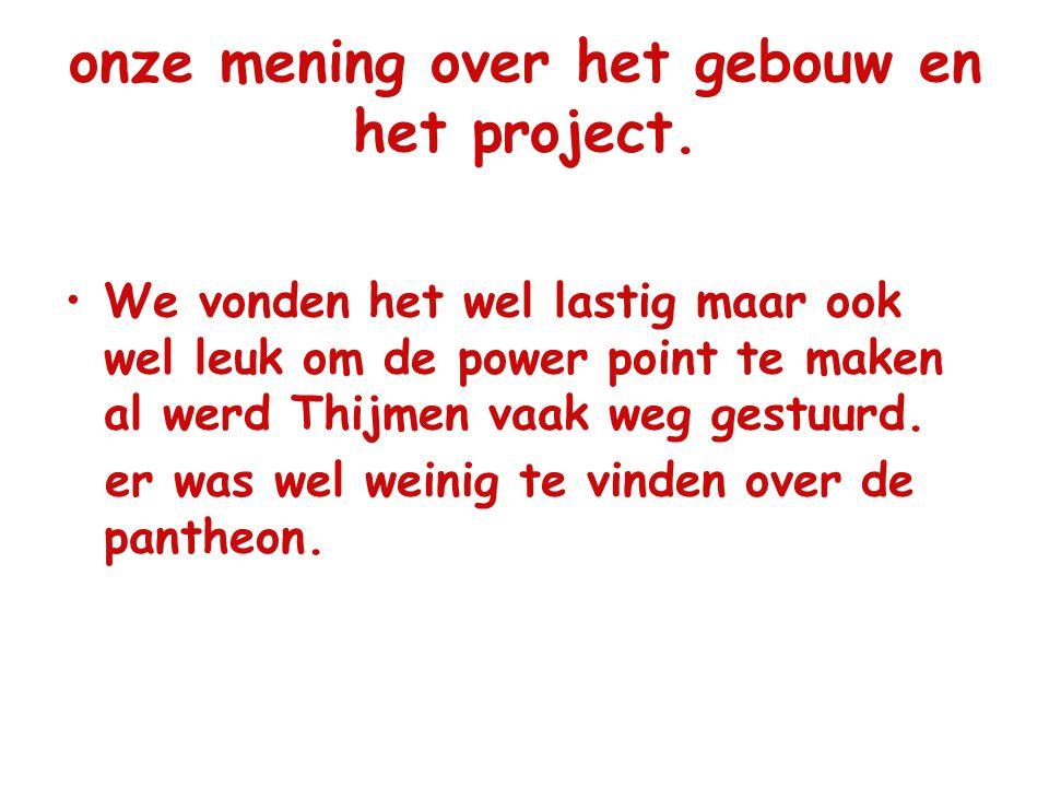 onze mening over het gebouw en het project.