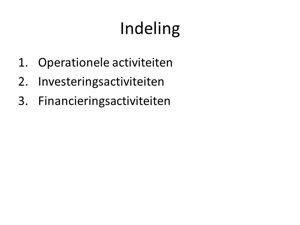 Indeling Operationele activiteiten Investeringsactiviteiten
