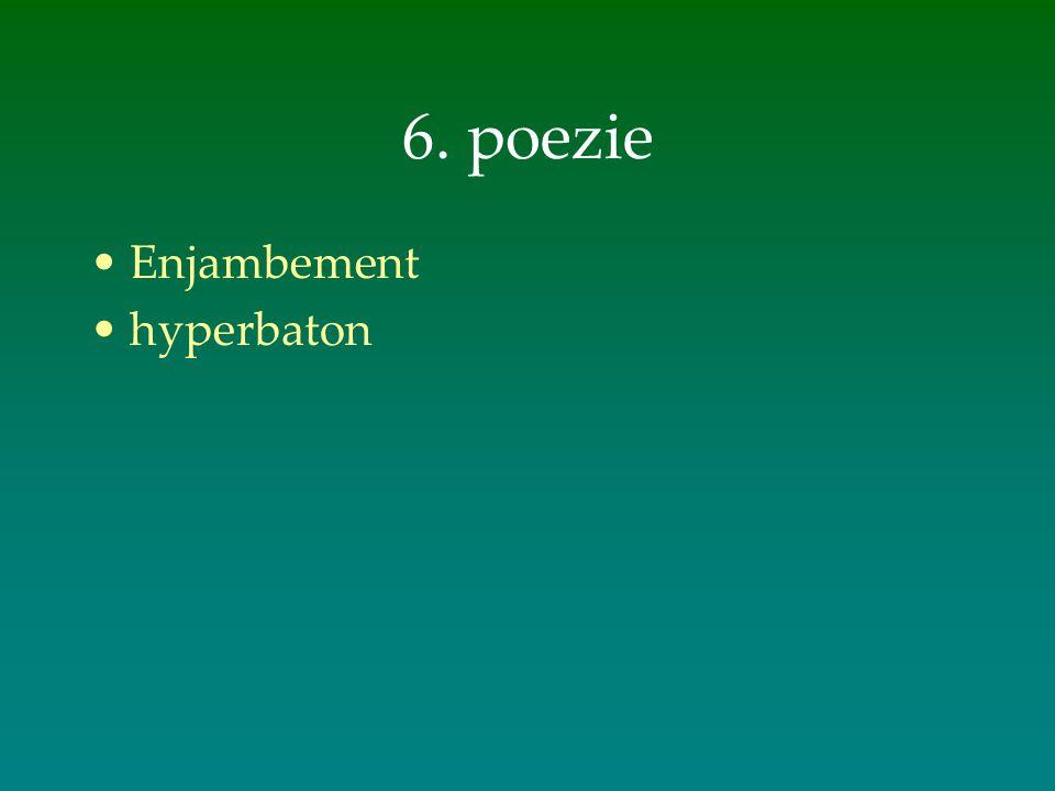 6. poezie Enjambement hyperbaton