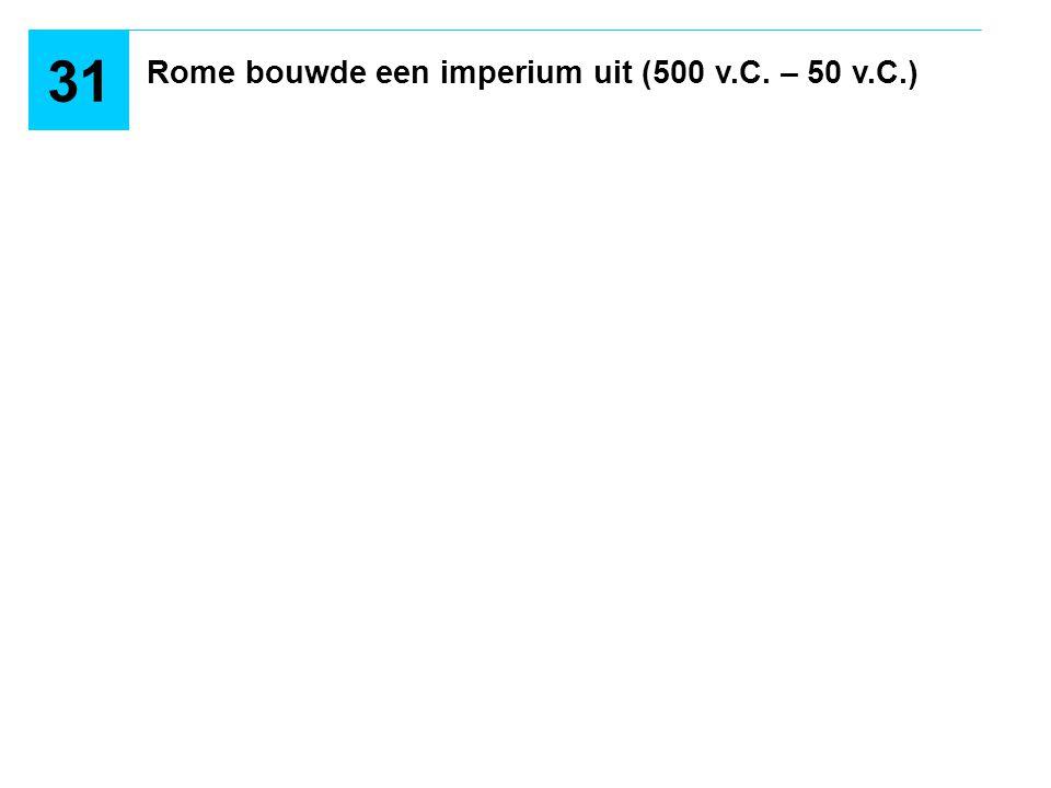 Rome bouwde een imperium uit (500 v.C. – 50 v.C.)