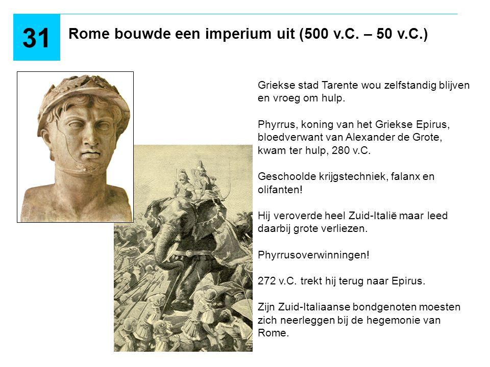 31 Rome bouwde een imperium uit (500 v.C. – 50 v.C.)