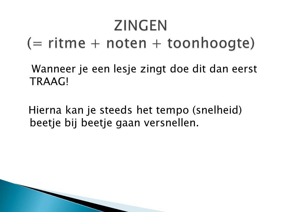 ZINGEN (= ritme + noten + toonhoogte)