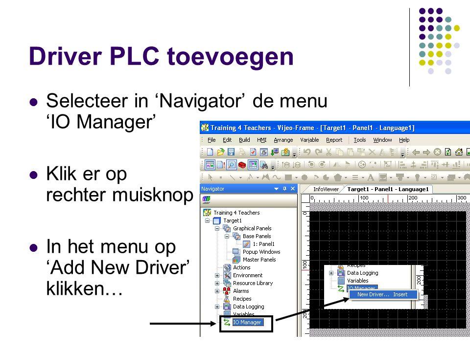 Driver PLC toevoegen Selecteer in 'Navigator' de menu 'IO Manager'