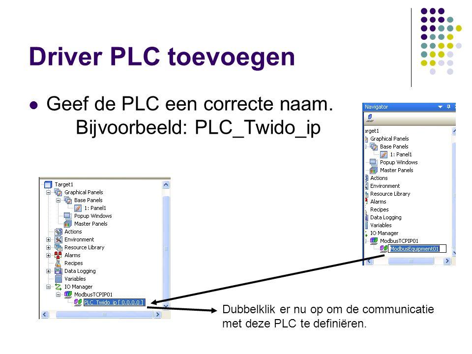 Driver PLC toevoegen Geef de PLC een correcte naam.