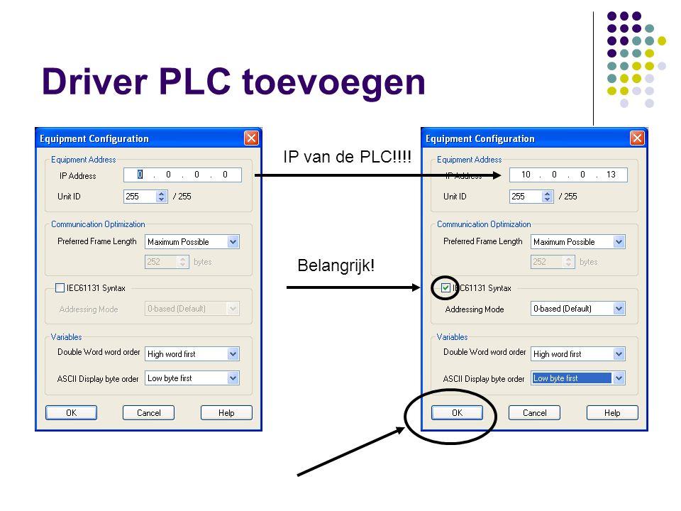 Driver PLC toevoegen IP van de PLC!!!! Belangrijk!