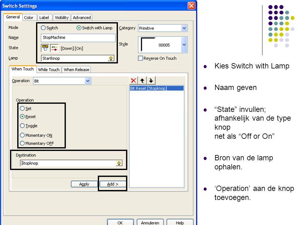 Kies Switch with Lamp Naam geven. State invullen; afhankelijk van de type knop net als Off or On