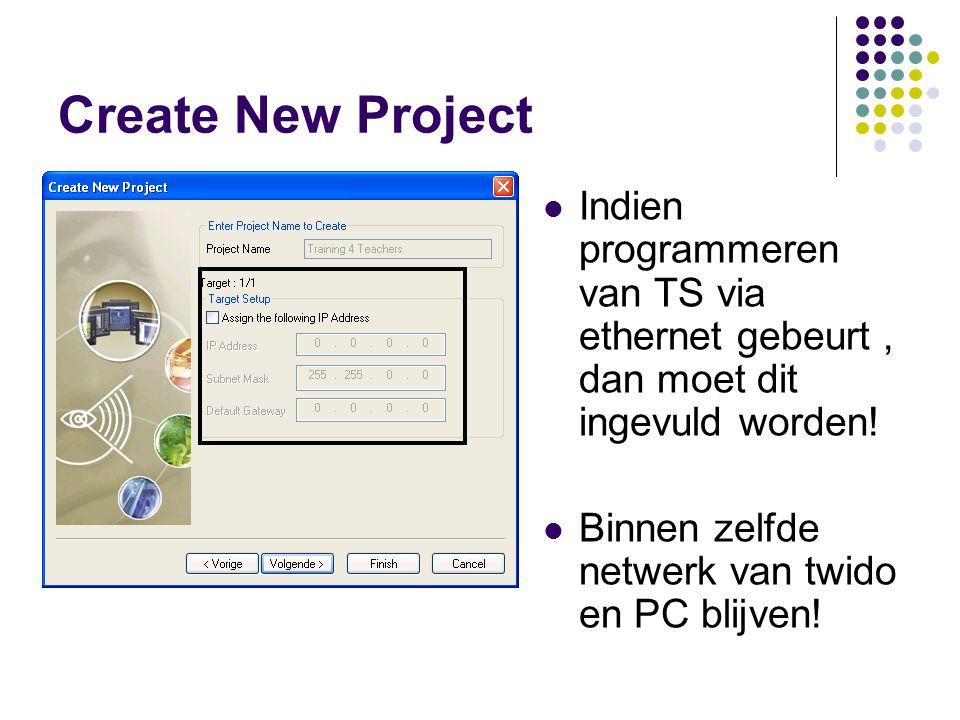 Create New Project Indien programmeren van TS via ethernet gebeurt , dan moet dit ingevuld worden.