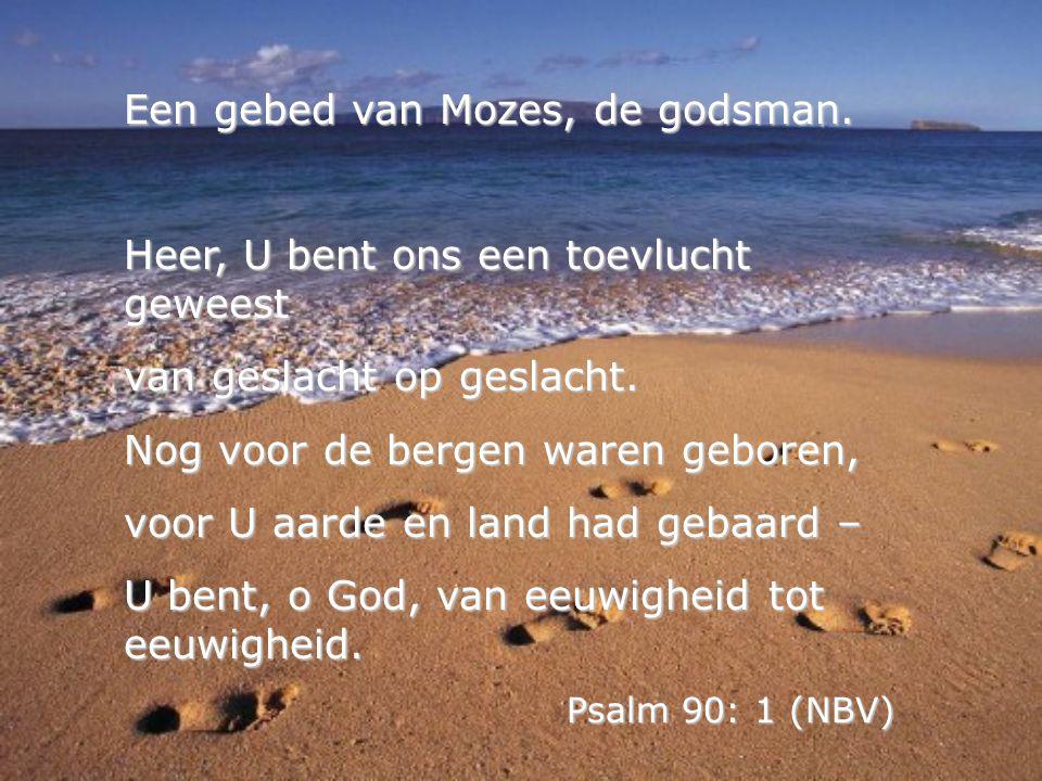 Een gebed van Mozes, de godsman.