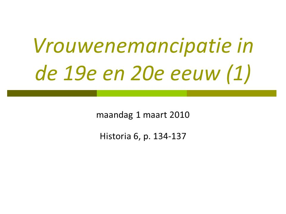 Vrouwenemancipatie in de 19e en 20e eeuw (1)