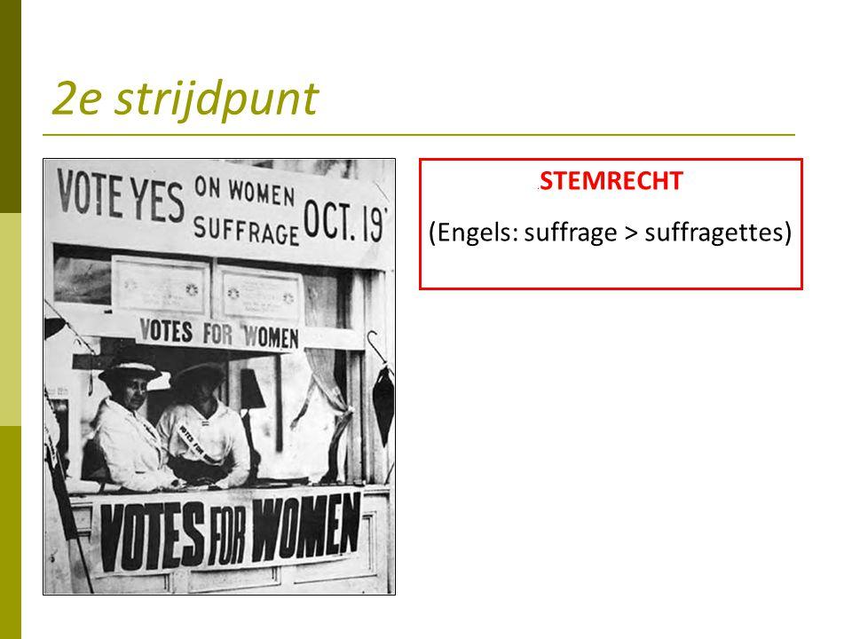 (Engels: suffrage > suffragettes)