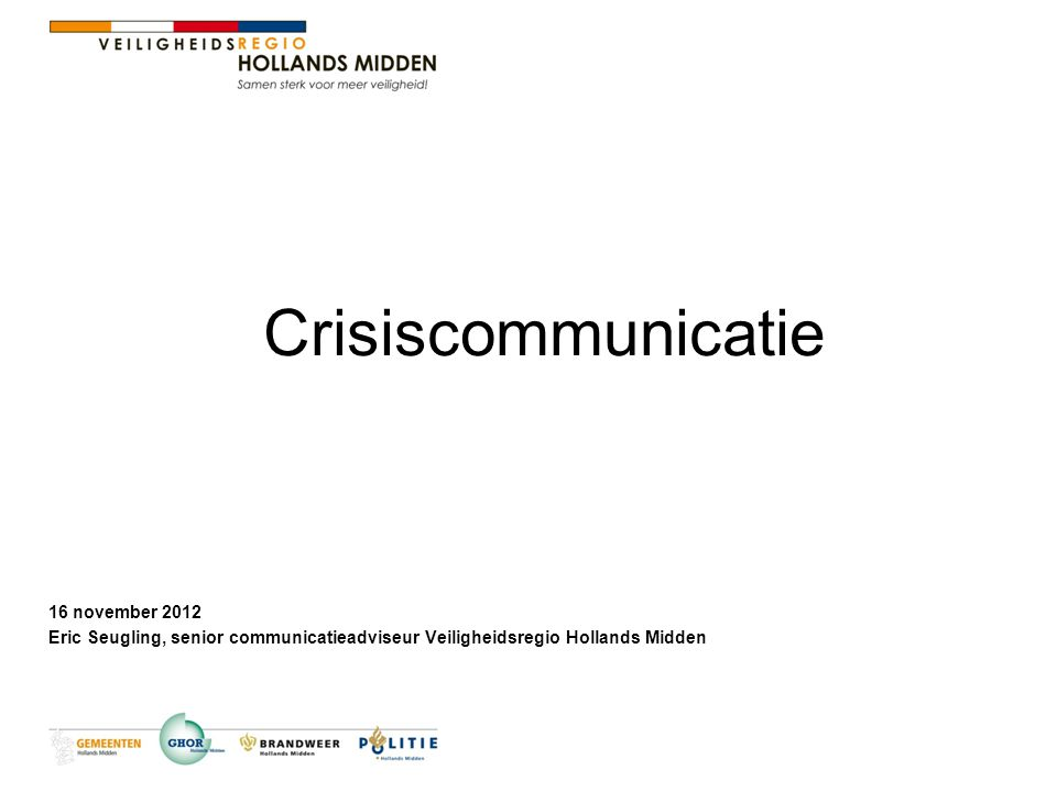 Crisiscommunicatie 16 november 2012