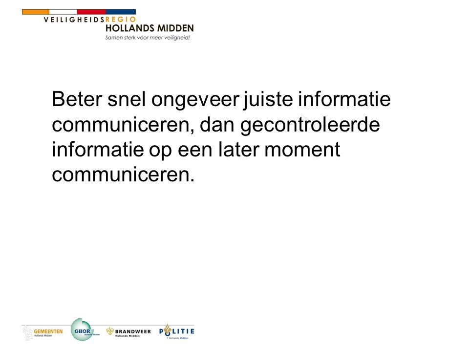 Beter snel ongeveer juiste informatie communiceren, dan gecontroleerde informatie op een later moment communiceren.