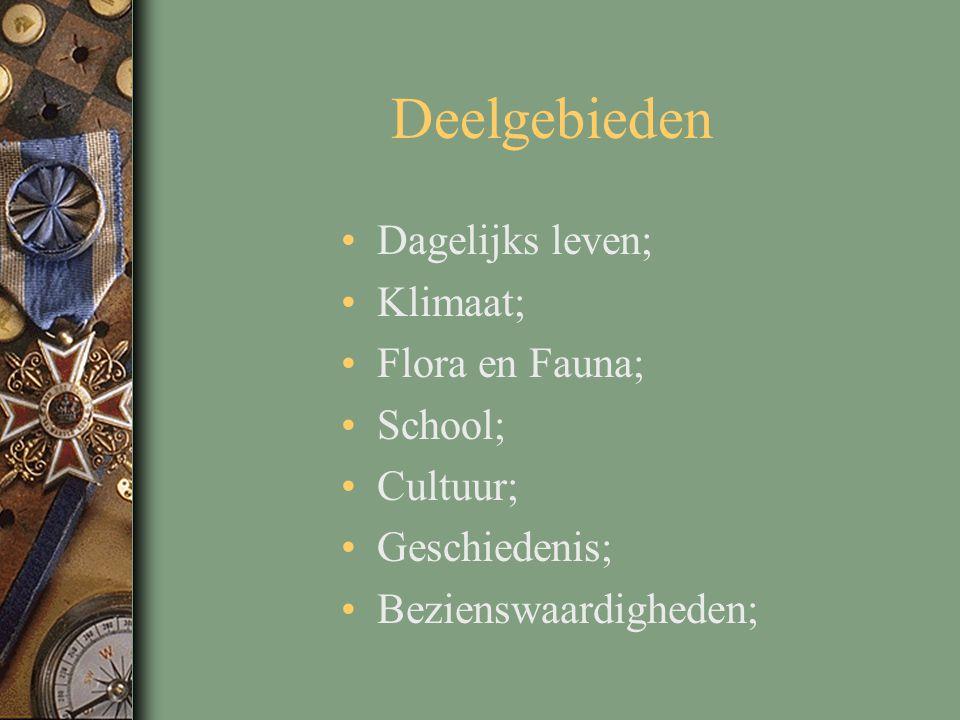 Deelgebieden Dagelijks leven; Klimaat; Flora en Fauna; School;