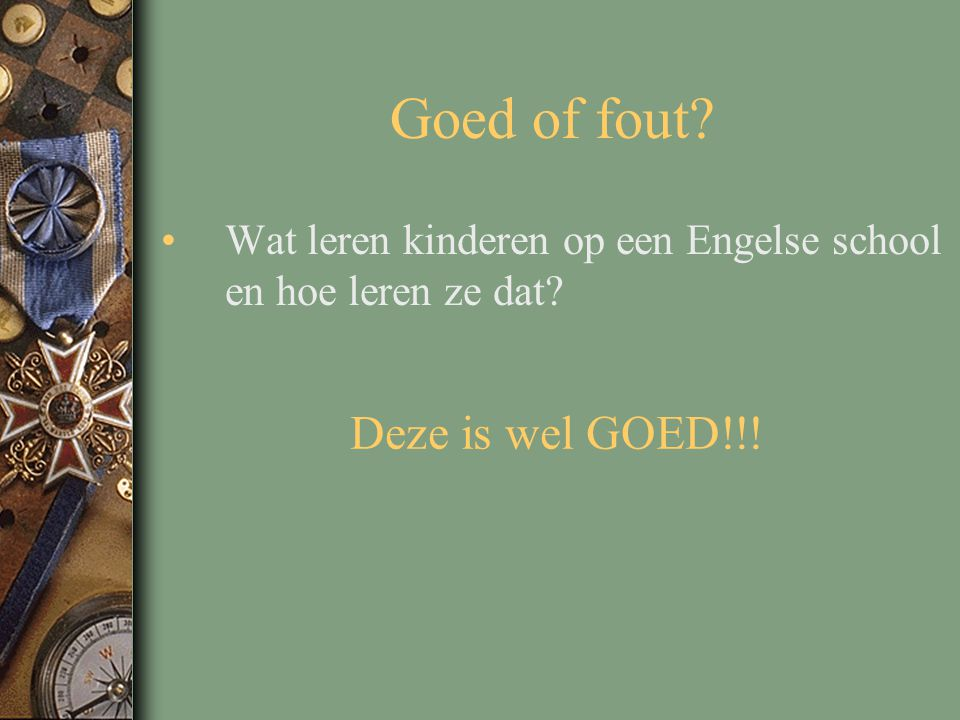 Goed of fout Deze is wel GOED!!!
