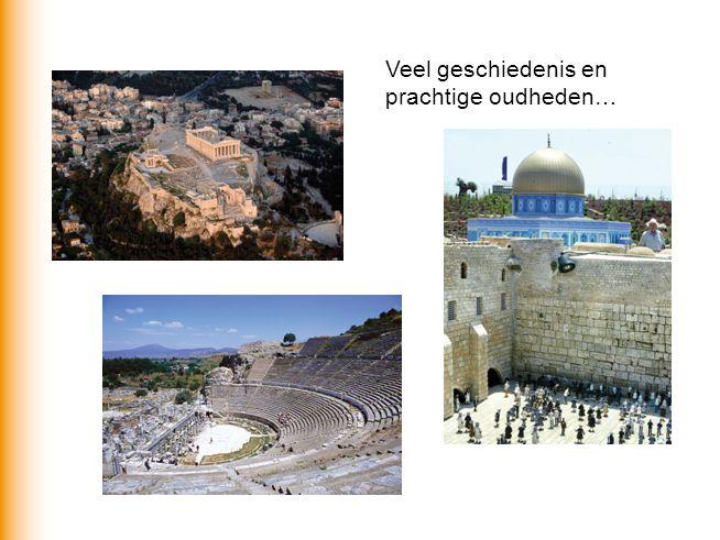 Veel geschiedenis en prachtige oudheden…