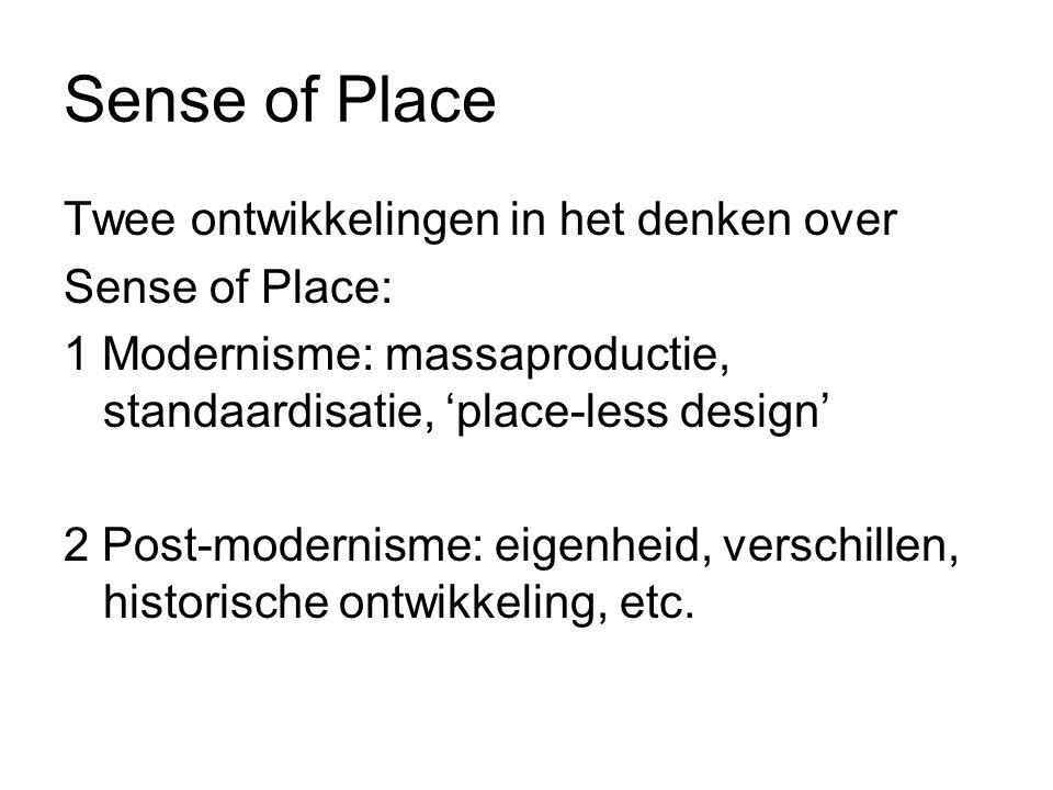 Sense of Place Twee ontwikkelingen in het denken over Sense of Place: