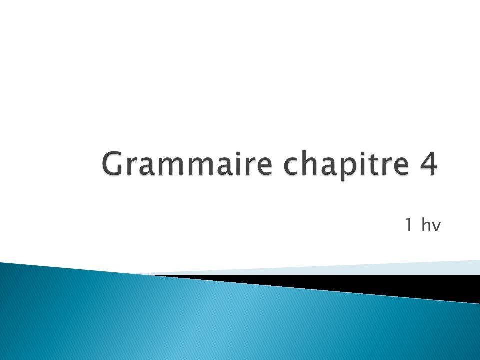 Grammaire chapitre 4 1 hv