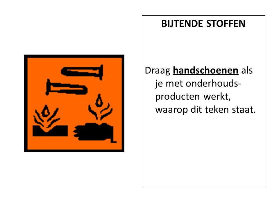 BIJTENDE STOFFEN Draag handschoenen als je met onderhouds-producten werkt, waarop dit teken staat.