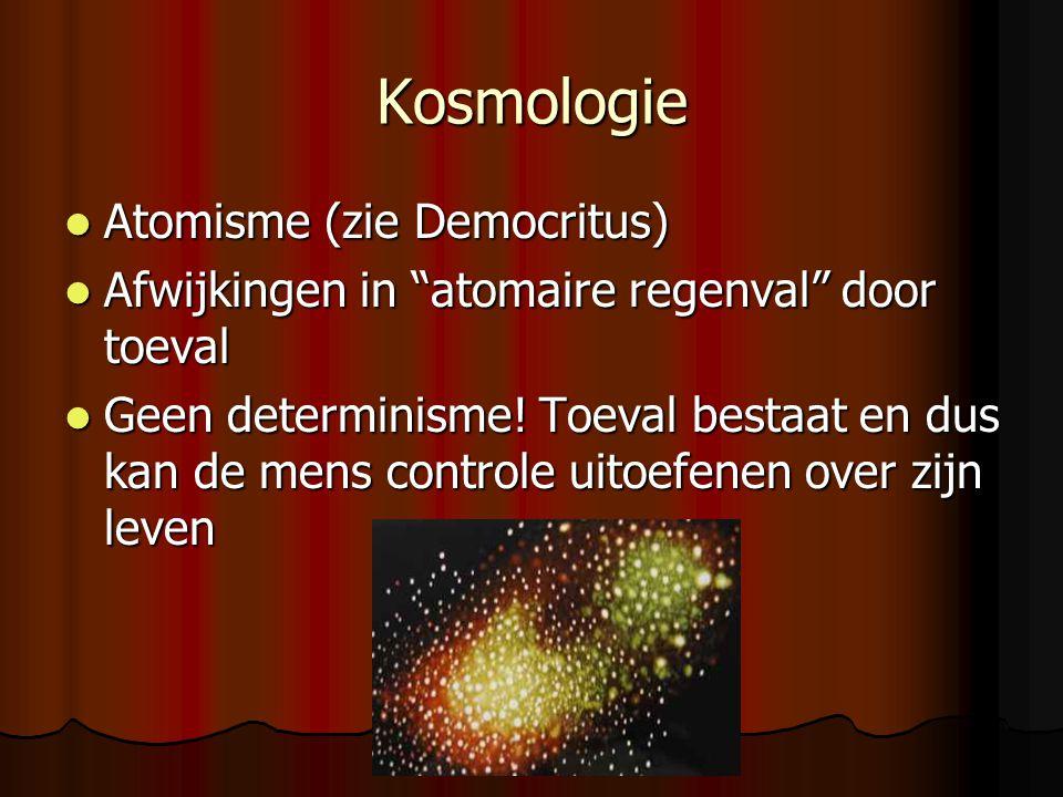 Kosmologie Atomisme (zie Democritus)