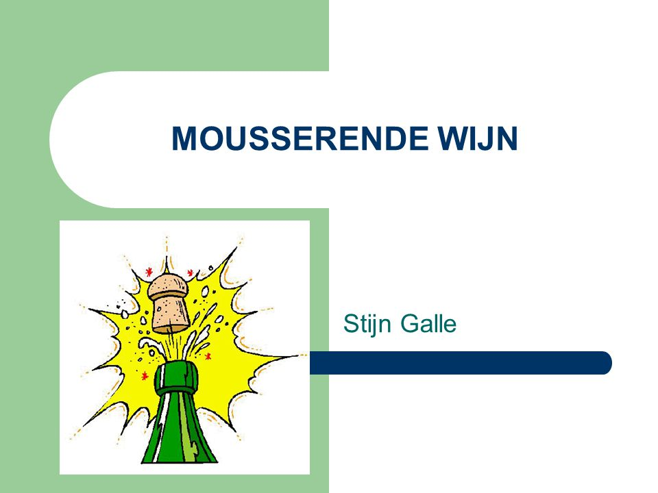 MOUSSERENDE WIJN Stijn Galle