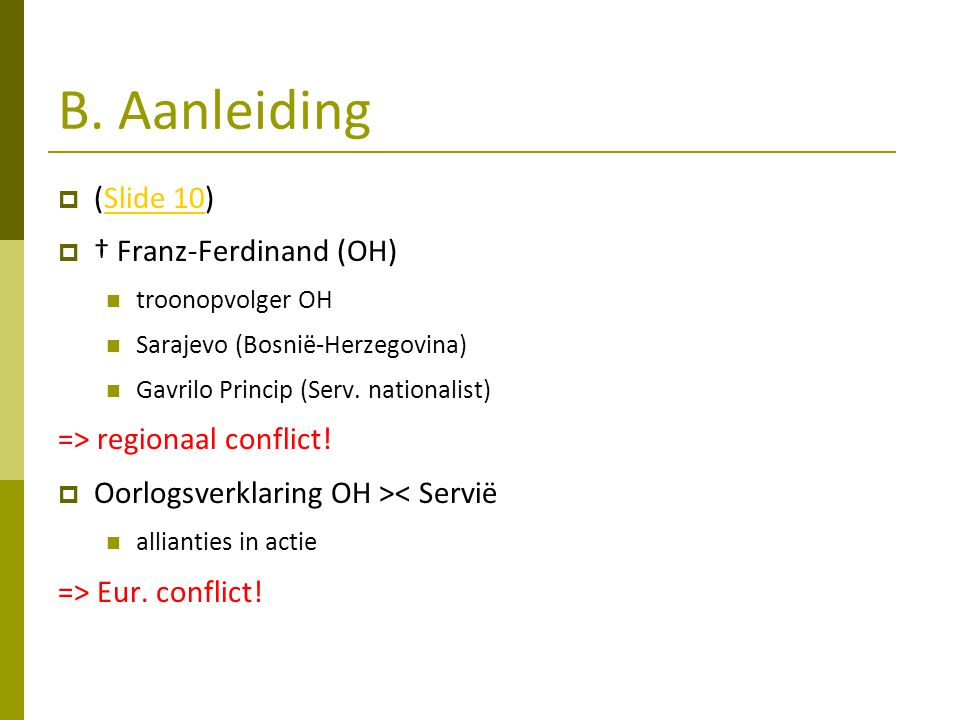 B. Aanleiding (Slide 10) † Franz-Ferdinand (OH)
