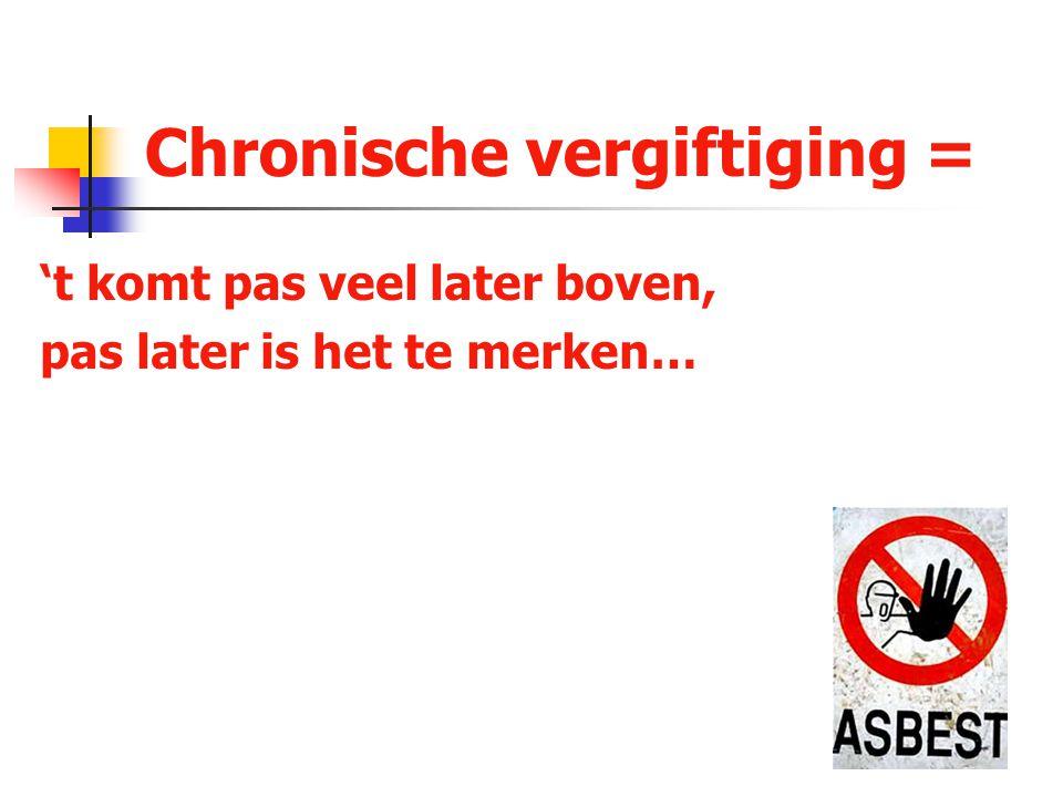 Chronische vergiftiging =
