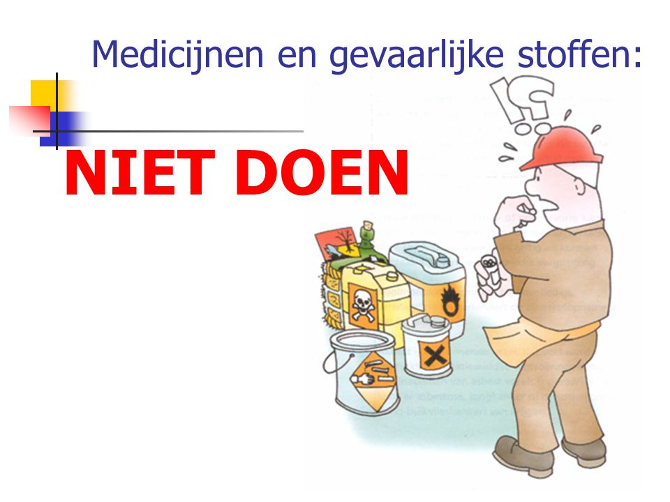Medicijnen en gevaarlijke stoffen: