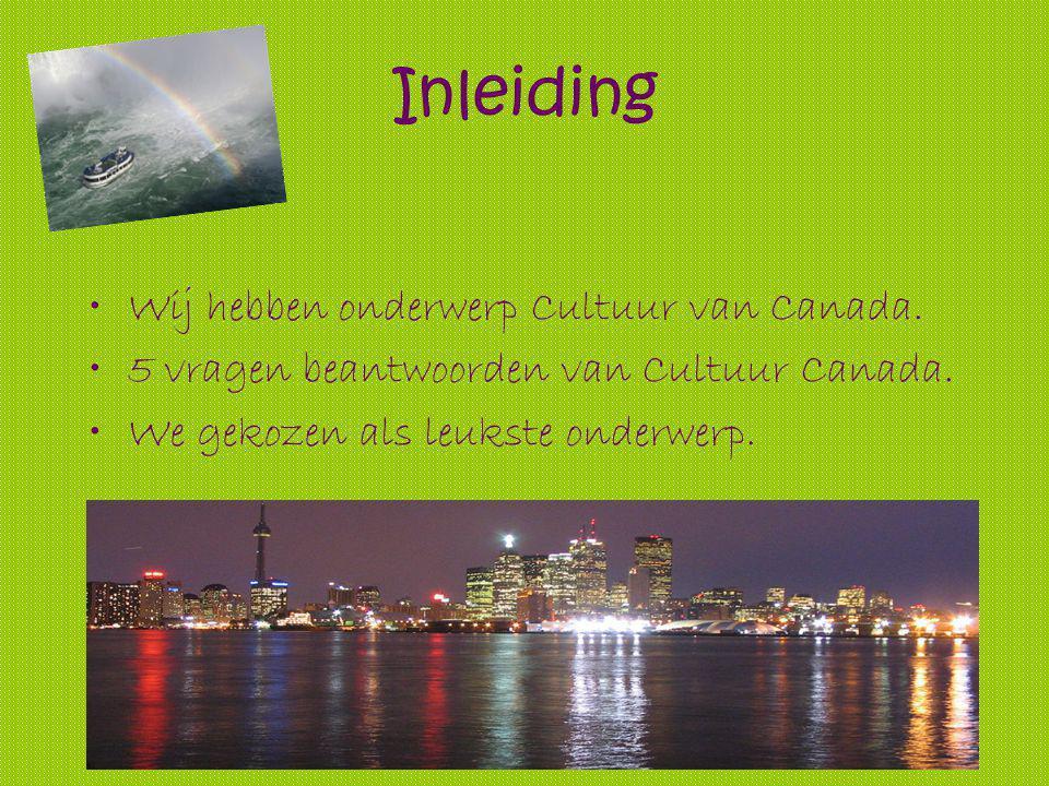 Inleiding Wij hebben onderwerp Cultuur van Canada.