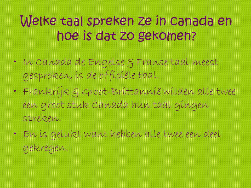 Welke taal spreken ze in canada en hoe is dat zo gekomen