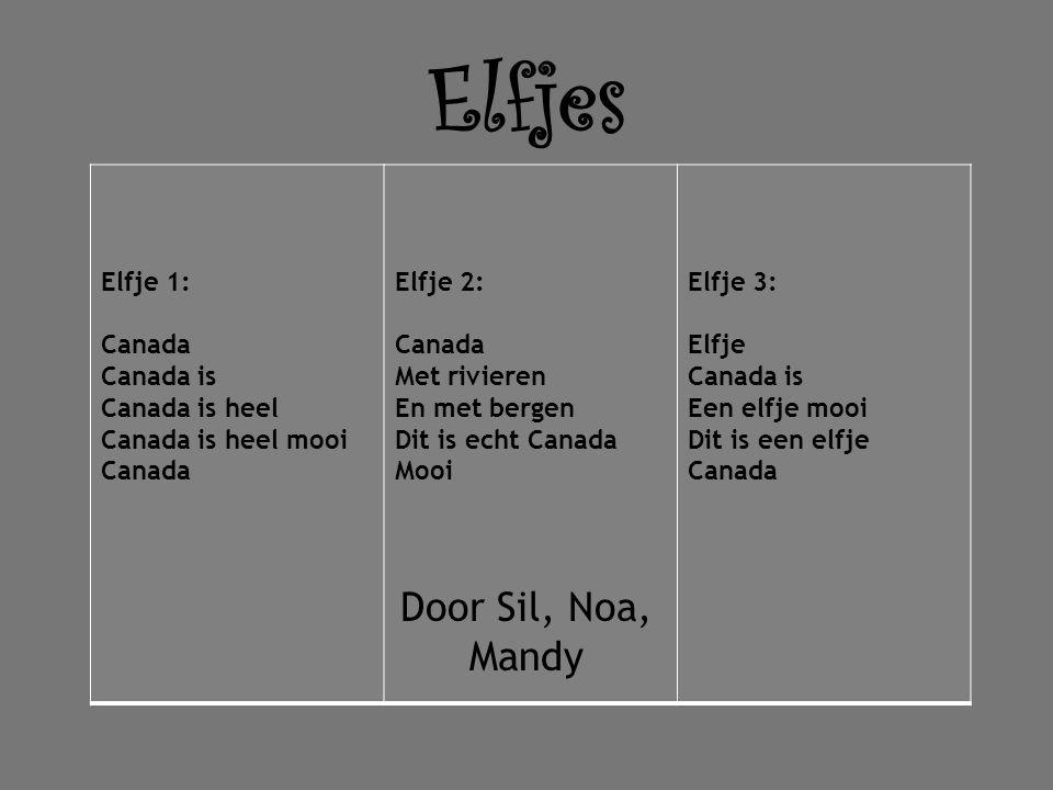 Elfjes Door Sil, Noa, Mandy Elfje 1: Canada Canada is Canada is heel
