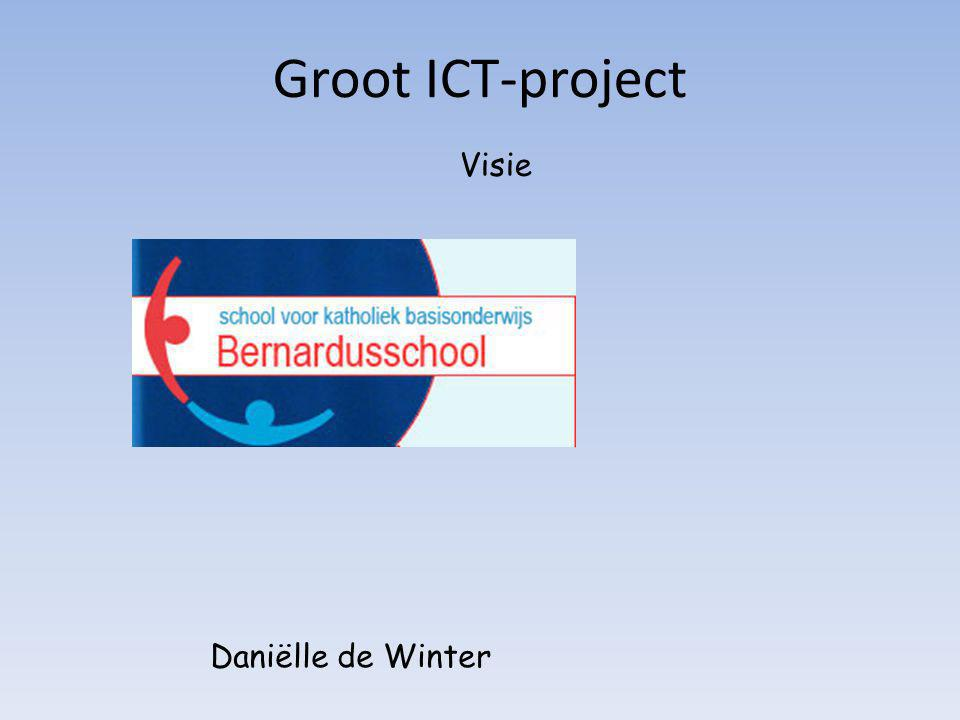 Groot ICT-project Visie Daniëlle de Winter