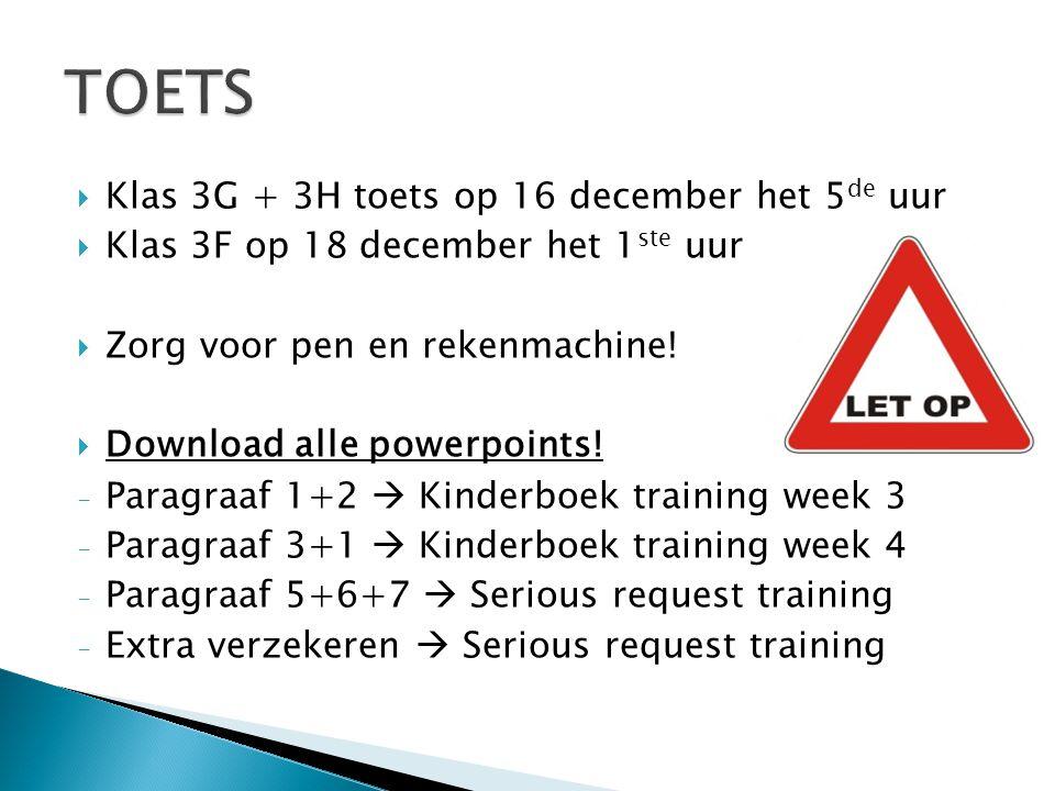 TOETS Klas 3G + 3H toets op 16 december het 5de uur