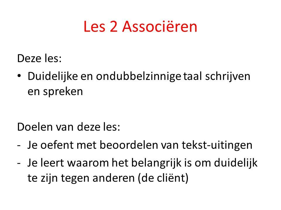 Les 2 Associëren Deze les: