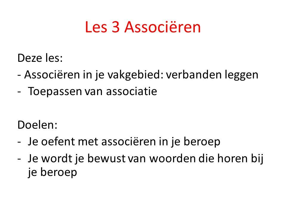 Les 3 Associëren Deze les: